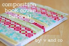V and Co. tutorial: composition book cover. So cute! I could use it for my little Moleskine books, too.
