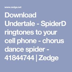 Download Undertale - SpiderD ringtones to your cell phone - chorus dance spider - 41844744 | Zedge