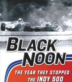 Black Noon: The Year They Stopped The Indy 500 PDF