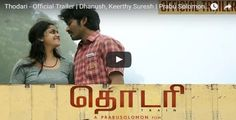 Thodari - Official Trailer   Dhanush, Keerthy Suresh   Prabu Solomon   D. Imman