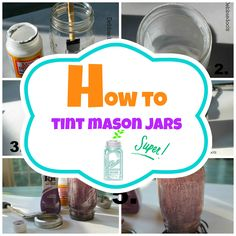 How To Tint Mason Jars DIY                        A genius idea that's easy and unique!