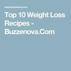 Top 10 Weight Loss Recipes - Buzzenova.Com
