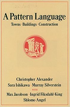 A Pattern Language: Towns, Buildings, Construction (Center for Environmental Structure Series): Christopher Alexander, Sara Ishikawa, Murray Silverstein, Max Jacobson, Ingrid Fiksdahl-King, Shlomo Angel: 8601300132655: Amazon.com: Books