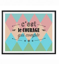 Des phrases qui boostent : C'est le courage qui compte