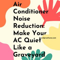 Air Conditioner Noise Reduction: Make Your AC Quiet Like a Graveyard Make More Money, How To Make, Arthritis Relief, Noise Reduction, Sound Proofing, Work From Home Moms, Marketing Ideas, Mom Blogs, All In One