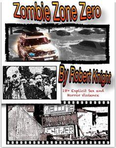 Interview with Robert Knight, author of Zombie Zone Zero