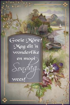 Sunday Quotes, Good Morning Quotes, Lekker Dag, Good Night Blessings, Goeie Nag, Goeie More, Afrikaans Quotes, Special Quotes, Day Wishes