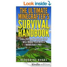 Free now, may not be later. The Ultimate Minecrafter's Survival Handbook: Over 200 Awesome Minecraft Survival Tips and Tricks To Help You Become a Minecraft Pro eBook
