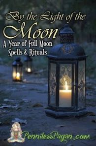 Penniless Pagan: By the Light of the Moon: 13 Simple & Affordable Spells & Rituals for a Year of Full Moon Celebrations Full Moon Spells, Full Moon Ritual, Love Spells, Wiccan Rituals, Wiccan Spells, Wiccan Witch, Samhain Traditions, Protection Spells, Door Protection