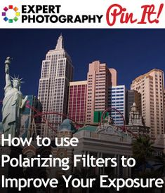 How to use Polarizing Filters to Improve Your Exposure