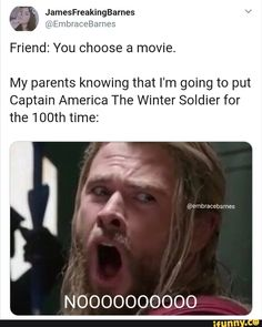 Friend: You choose a movie. My parents knowing that I'm going to put Captain America The Winter Soldier for the time: NOOOOOOOOOO – popular memes on t. Funny Marvel Memes, Dc Memes, Avengers Memes, Marvel Jokes, Marvel Fan, Marvel Avengers, Soldier Quotes, Marvel Images, Man Thing Marvel