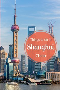 things to do in Shanghai, China city guide