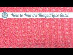 How to Knit the Ridged Lace Stitch (English Style)