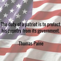 Duty of a Patriot -- Thomas Paine Together We Stand, Freedom Quotes, American Freedom, American Pride, Thomas Paine, Movie Blog, Political Quotes, Different Quotes, Conservative Politics