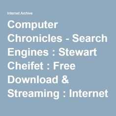 Computer Chronicles - Search Engines : Stewart Cheifet : Free Download & Streaming : Internet Archive Google Look, Stewart, Internet, Computer, The Borrowers, Search Engine, Archive, Free