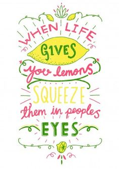 When Life Gives You Lemons  Funny General Card   First Rule of Squeezing Lemons in people's eyes: Only do it to the people you don't like.