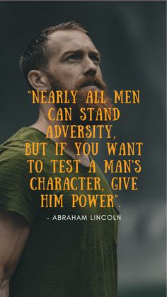If you want to test a man's character, give him power. Repin this to your own inspiration board #liveanoutstandinglife #inspiration #lifequotes #resilience #success #selfcare #dreams #career #improvement #quote #mindset #dailyinspiration #qotd #quotesIlove #accomplishment #amazingquotes #encouragingquotes #mentalhealth #selfdevelopment