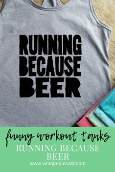 Running Because Beer Racerback Tank Running Because Beer workout tank funny workout tanks funny workout shirt workout clothes racerback tank top beer shirt beer workout shirt Funny Workout Shirts, Workout Humor, Workout Tank Tops, Beer Shirts, Beer Humor, Racerback Tank Top, Shit Happens, Running, Women's Fashion