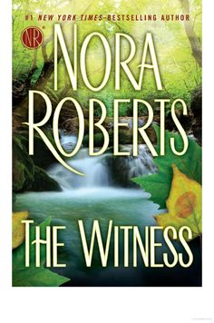 The Witness - Nora Roberts (Recommended by Mom & David as best stand-alone Nora Roberts)