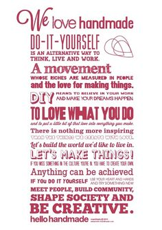 Official hello handmade manifesto - a declaration of love to the handmade-scene and expression of a movement, whose riches are measured in people and the love for making things. Meaningful Quotes, Inspirational Quotes, Wise Quotes, Pretty Fonts, Spiritual Inspiration, Our Love, Life Lessons, Dreaming Of You, Wisdom