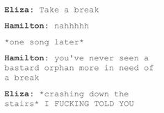 Except Eliza would never 'crash down the stairs' she would descend so fucking gracefully she'd look like a goddess