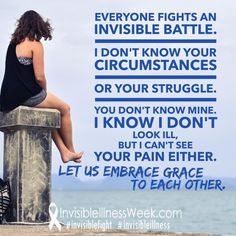 We can feel like no one knows what we are really DEALING with in life... but we don't understand the pain others suffer either. We can all just offer more grace to each other. Embrace the grace! #invisibleillness #invisiblefight #chronicillness #spoonie #