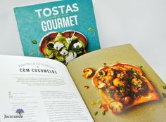 Tostas Gourmet | Mais de 70 receitas de tostas irresistíveis!