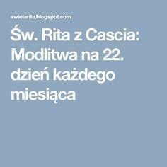 Św. Rita z Cascia: Modlitwa na 22. dzień każdego miesiąca Psalms, Believe, Prayers, God, Humor, Angels, Dios, Humour, Moon Moon