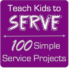 100 Simple Service Projects for kids. A MUST for the kids of today! Might help there parents too:) Service Projects For Kids, Service Ideas, Service Club, Kid Projects, School Projects, Mission Projects, Service Learning, Thinking Day, Encouragement