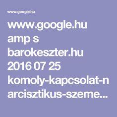 www.google.hu amp s barokeszter.hu 2016 07 25 komoly-kapcsolat-narcisztikus-szemelyisegzavarral-elo-tarssal-mire-szamits-a-szakember-szerint amp