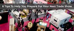 In order to create right trade show impact on your business audience, go through this article to avoid any disastrous experience of you trade exhibition
