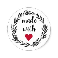 Made with love Wreath Classic Round Sticker Love Stickers, Round Stickers, Thank You Wallpaper, Gift Labels, Gift Tags, Make Your Own Labels, Wallpaper Crafts, Cricut Monogram, Jw Gifts