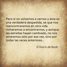 Pero si no volvemos a vernos y ésta es una verdadera despedida ... El Diario de Noah #Feeling