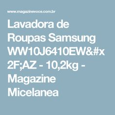 Lavadora de Roupas Samsung WW10J6410EW/AZ - 10,2kg - Magazine Micelanea