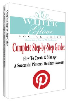 """ATTN: Bloggers, Business Owners & Marketing Managers! Get a copy of the 39 page """"THE COMPLETE STEP-BY-STEP GUIDE: HOW TO CREATE & MANAGE A SUCCESSFUL  PINTEREST BUSINESS ACCOUNT""""  Go to www.whiteglovesocialmedia.com & scroll to the bottom of the page.✭Pinterest Consultant Vancouver✭"""