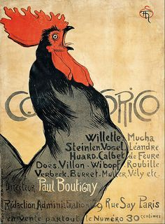 "Cocorico  -Théophile Alexandre Steinlen, frequently referred to as just Steinlen (November 10, 1859 – December 13, 1923), was a Swiss-born French Art Nouveau painter...POSTER colour lithograph on paper 1899 Cocorico or Coco Rico or Coq au Rico may refer to: ""Cocorico!"" (""cock-a-doodle-doo!"") is the French onomatopoeia for the rooster crow (""chant du coq"" in French) and as such is a French victory roar, the rooster being one French emblem."