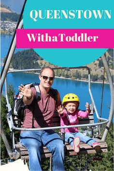 A round-up of the best things to do in Queenstown, New Zealand with a toddler.