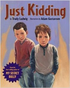 """Great book about teasing and lets kids know that """"just kidding"""" is not an excuse to hurt someone! Just Kidding: Trudy Ludwig, Adam Gustavson"""