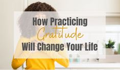 How Practicing Gratitude Will Change Your Life Letter Of Gratitude, Practice Gratitude, See You Around, Help Me Grow, Feelings And Emotions, Make You Feel, You Changed, Inspire Me, Feel Good