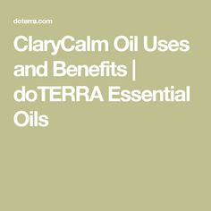 ClaryCalm Oil Uses and Benefits | doTERRA Essential Oils
