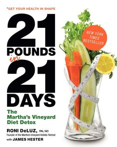 21 Pounds in 21 Days by Roni DeLuz eBook hacked. 21 Pounds in 21 Days The Martha's Vineyard Diet Detox by Roni DeLuz; James Hester Detox Your Body, Detox Your Life! Detox eating regimens are making news a. Body Cleanse Diet, Diet Detox, Detox Diets, Body Detox, 21 Day Cleanse, Carb Detox, Detox Life, Skin Detox, Cleanse Detox