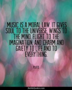 Music is a moral law. It gives soul to the universe. Flight to the imagination and charm and gaiety to life and to everything. Music Lyrics, Music Quotes, Words Quotes, Wise Words, Sayings, Music Songs, Life Quotes, I Love Music, Music Is Life