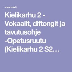 Kielikarhu 2 - Vokaalit, diftongit ja tavutusohje -Opetusruutu (Kielikarhu 2 S2… Special Education, Language, Classroom, Teaching, Writing, Projects, Class Room, Learning, Education