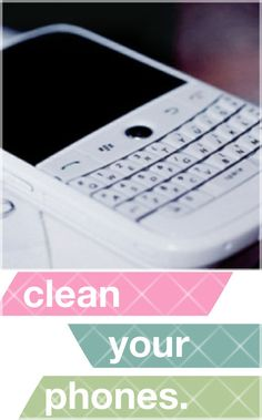 don't forget to clean your cell phones! they carry bacteria such as Staph! Here are a few tips to eliminate the bacterium threat.    1. Be sure to clean your phone with an anti-bacterial wipe on a regular basis.      2. Use anti-bacterial wipes to clean off your land line phones as well, as they serve the same function.