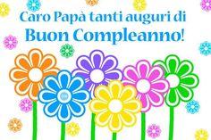 Caro Papà tanti auguri di Buon Compleanno!