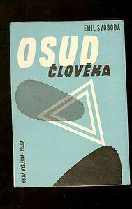 Osud cloveka, Emil Svoboda, published by Volna myslenka, 1937.  Cover design by Frantisek Ketzek.
