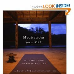 Meditations from the Mat: Daily Reflections on the Path of Yoga [Paperback] Rolf Gates (Author), Katrina Kenison