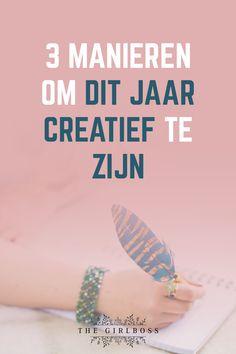 3 Manieren om dit jaar creatief te zijn - The Girlboss.nl   #creativiteit #creatiefzijn #creatief #creatiefbezigzijn #becreative #creative Blog Tips, Business Women, Stress, Dutch, Career, Group, Board, Blogging, Everything