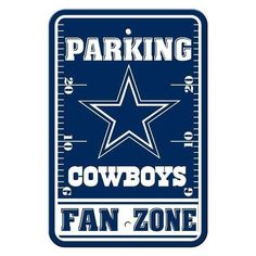 "Dallas Cowboys Parking Only Sign Show your team spirit proudly with this 12"""" X 18"""" Fan Zone Parking Sign. Theses officially licensed team parking signs are decorated in your team colors, great for d"