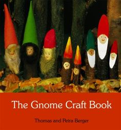 Acteyn Mendlecap's Favorite Books: Berger, Thomas. The Gnome Craft Book (2010) J745.592/B4966g  Gnome crafts offer a wealth of possibilities for activities with children. This books shows how to make gnomes out of walnuts, twigs, wool and paper and other media.